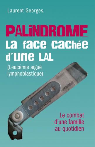 LPALINDROME : La face cachée d'une LAL (Leucémie aiguë lymphoblastique)