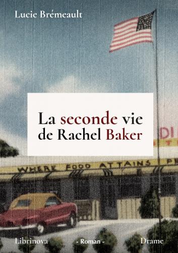 LLa seconde vie de Rachel Baker