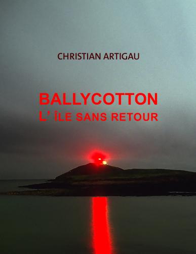 BALLYCOTTON  L'île sans retour