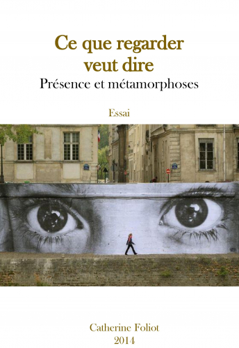ce-que-regarder-veut-dire-presence-et-metamorphoses