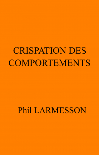 LCrispation des comportements