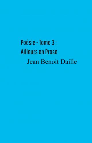 poesie-tome-3-ailleurs-en-prose