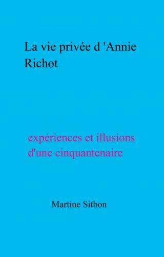 LLa vie privée d'Annie Richot