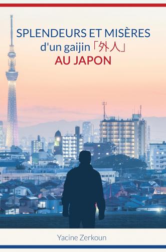 LSplendeurs et misères d'un gaijin「外人」 au Japon