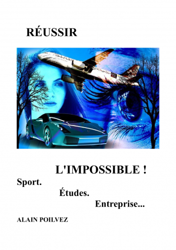 LRéussir l'impossible