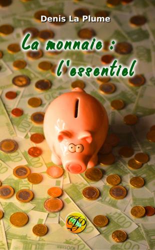 La monnaie: l'essentiel