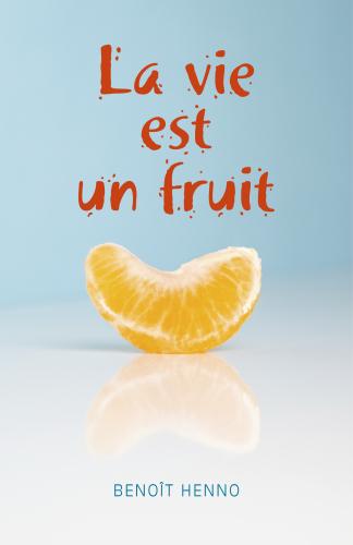 LLa vie est un fruit