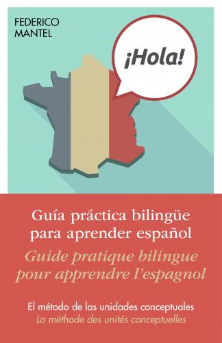 Guía práctica bilingüe para aprender español - Guide pratique bilingue pour apprendre l'espagnol