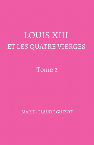 Louis XIII et les  quatre vierges -  Tome 2