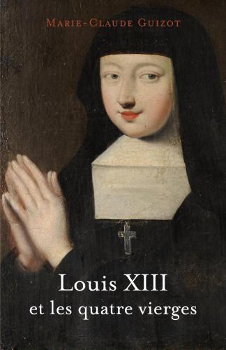 LLouis XIII et les quatre vierges