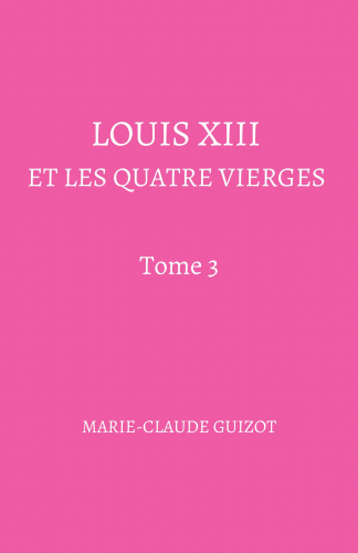 Louis XIII et les quatre vierges - Tome 3