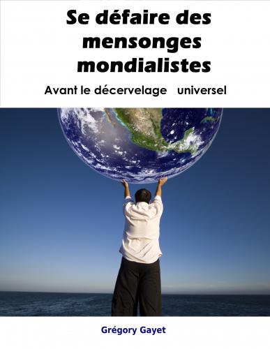 LSe défaire des mensonges mondialistes
