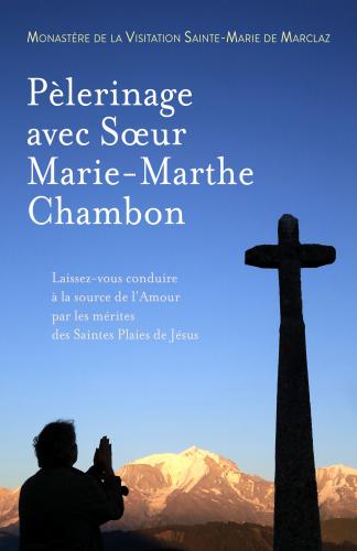 Pèlerinage avec Sœur Marie-Marthe Chambon