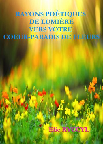 rayons-poetiques-de-lumiere-vers-votre-coeur-paradis-de-fleurs