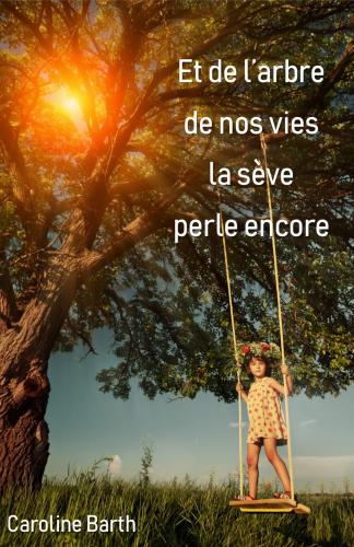 LEt de l'arbre de nos vies la sève perle encore