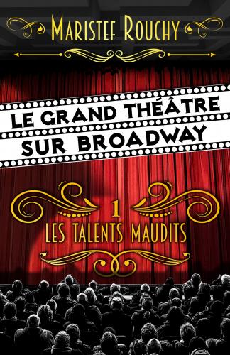 Le Grand Théâtre sur Broadway