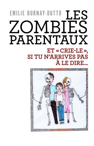 LLes Zombies parentaux