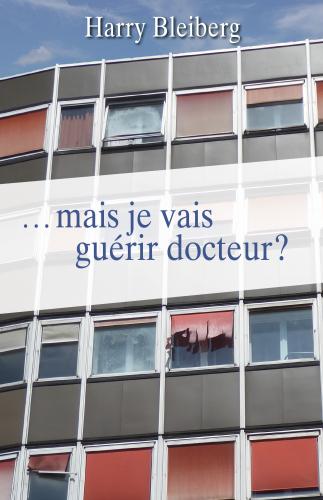 ...mais je vais guérir docteur ?