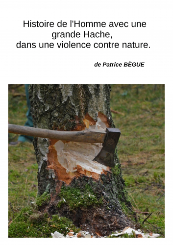 LHistoire de l'Homme avec une grande Hache,  dans une violence contre nature