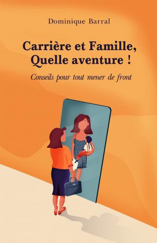 Carrière et Famille, Quelle aventure !