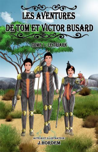 LLes aventures de Tom et Victor Busard