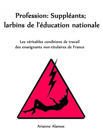 Profession : Suppléants ; larbins de l'Education Nationale
