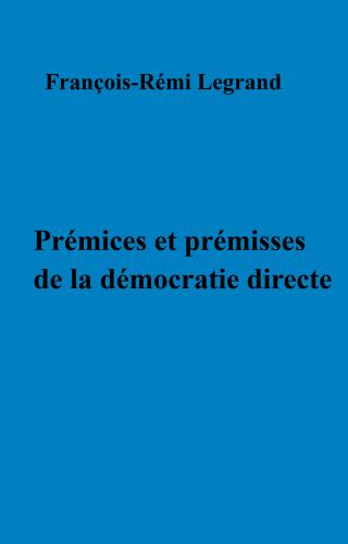 Prémices et prémisses de la démocratie directe