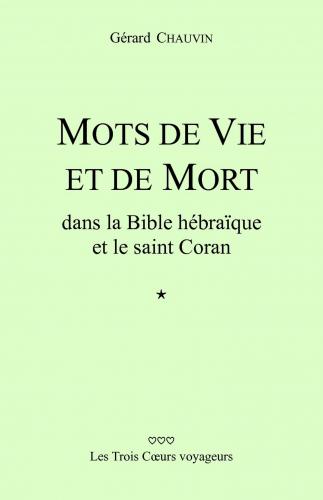 Mots de vie et de mort dans la Bible hébraïque et le saint Coran