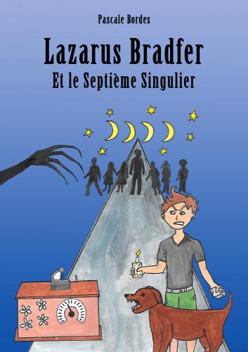 LLAZARUS BRADFER et le Septième Singulier