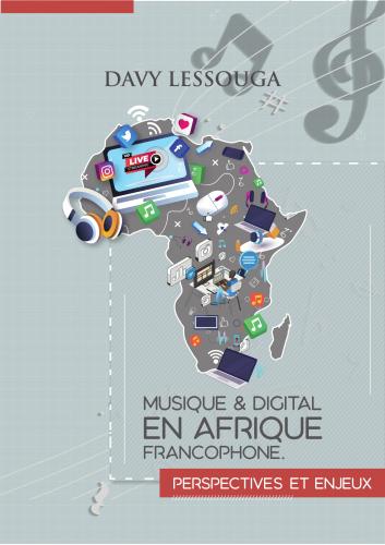 LMusique et Digital en Afrique francophone : Perspectives et Enjeux