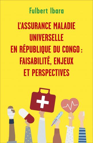 LL'Assurance maladie universelle en République du Congo : faisabilité, enjeux et perspectives