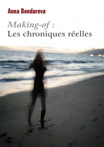 LMaking-of :  Les chroniques réelles
