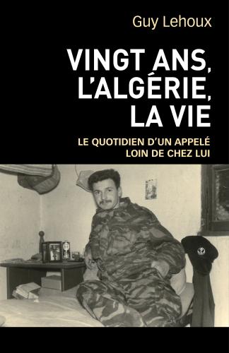 Vingt ans, l'Algérie,  la vie