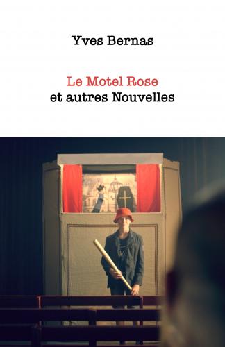 LLe Motel Rose et autres nouvelles