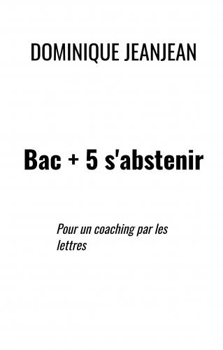 Bac + 5 s'abstenir
