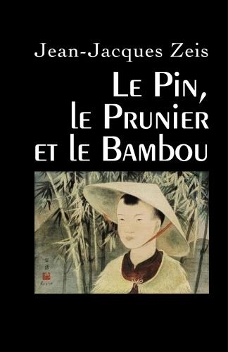 LLe Pin, le Prunier et le Bambou