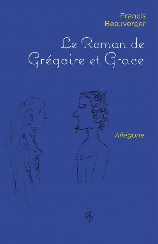 le-roman-de-gregoire-et-grace