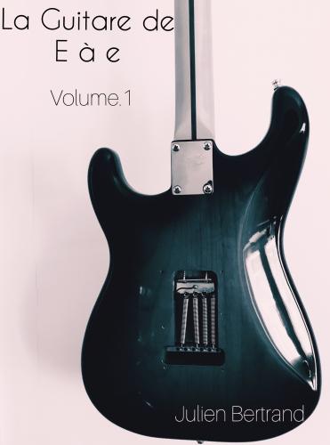 La guitare de E à e volume 1