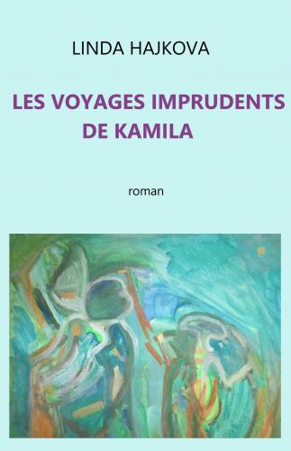 Les Voyages imprudents de Kamila