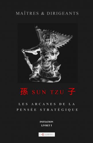 Maîtres et Dirigeants : Sun Tzu