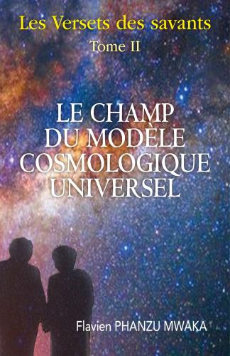 Le Champ du modèle cosmologique universel