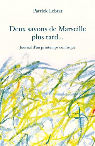 Deux savons de Marseille plus tard...