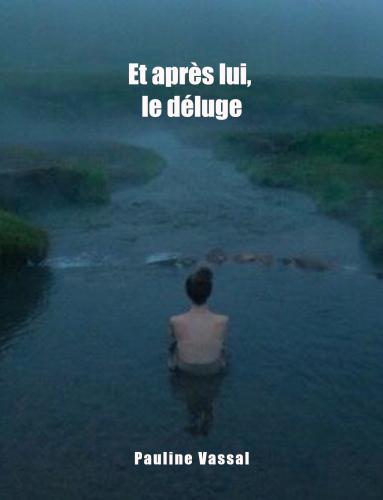 Et après lui,  le déluge