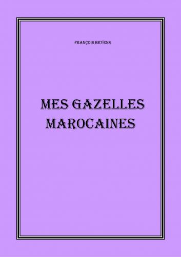 Mes Gazelles marocaines