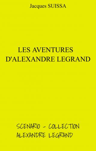 Les Aventures d'Alexandre Legrand