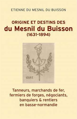 Origine et destins des du Mesnil du Buisson (1631-1894)
