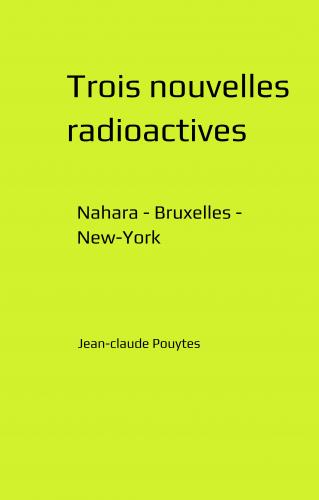 Trois nouvelles radioactives