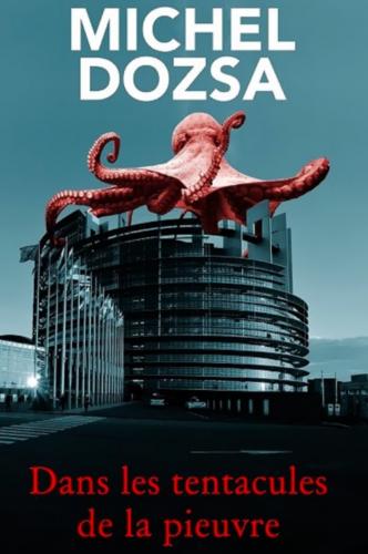 Dans les tentacules de la pieuvre
