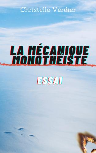La Mécanique monothéiste