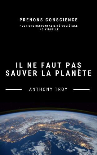 Il ne faut pas sauver la planète